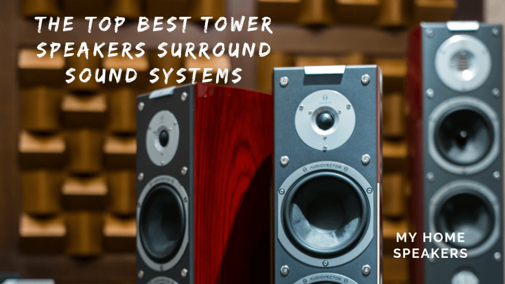 Best tower speakers The top best tower speakers surround sound systems