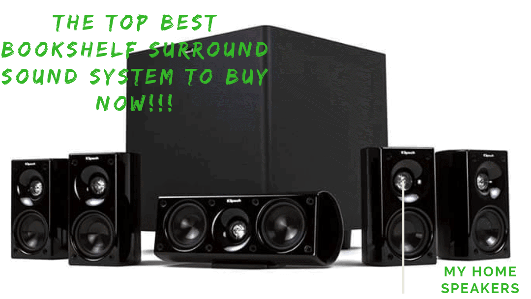 THE TOP BEST BOOKSHELF SURROUND SOUND
