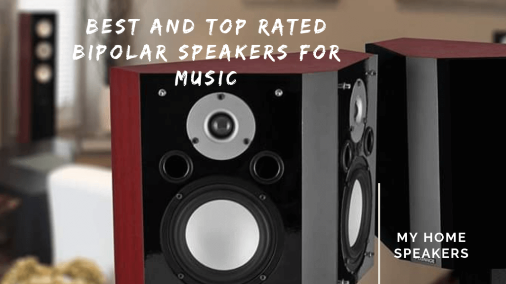 best bipolar speakers for music