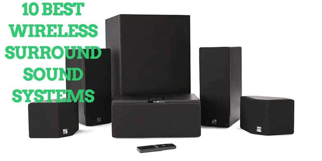 best wireless surround sound systems 10 Best Wireless Surround Sound Systems