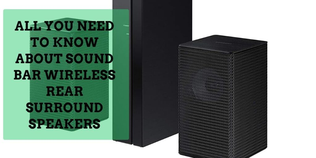 sound bar wireless rear speakers