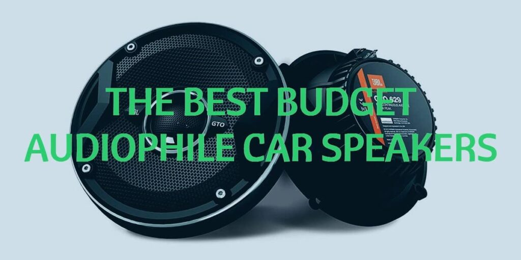 best budget audiophile car speakers