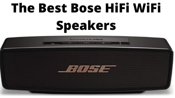 Best Bose HiFi WiFi Speakers