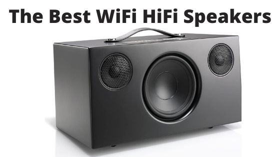 Best WiFi HiFi Speakers