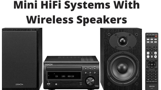 Mini HiFi Systems With Wireless Speakers