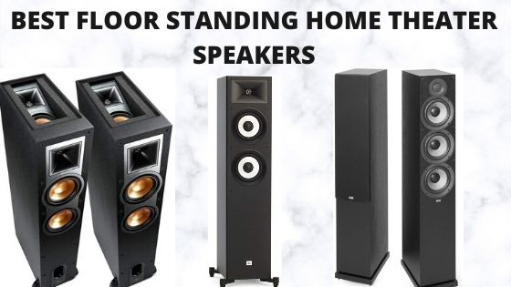 Floor Standing Home Theater Speakers