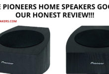 Are Pioneers Home Speakers Good